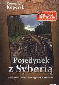 Pojedynek z Syberią - Romuald Koperski