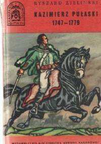 Kazimierz Pułaski 1747-1779 - Ryszard Zieliński