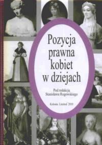 Pozycja prawna kobiet w dziejach - Stanisław Rogowski