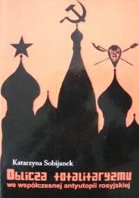 Oblicza totalitaryzmu we współczesnej antyutopii rosyjskiej - Katarzyna Sobijanek