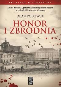 Honor i Zbrodnia - Adam Podlewski