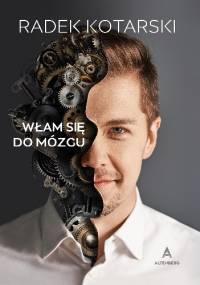Włam się do mózgu - Radosław Kotarski