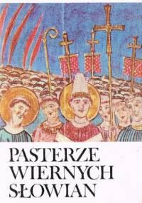 Pasterze wiernych słowian - Aleksander Naumow