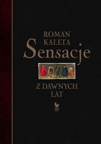 Sensacje z dawnych lat - Roman Kaleta