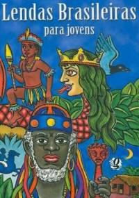 Lendas brasileiras para jovens - Luís da Câmara Cascudo