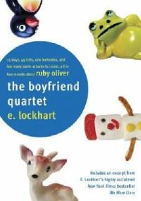 The Boyfriend Quartet: 15 Boys, 43 Lists, 120 Footnotes, and Too Many Panic Attacks to Count, All in Four Novels about Ruby Oliver - E. Lockhart