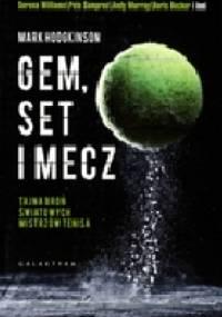 Gem, set, mecz. Tajemna broń światowych mistrzów tenisa - Mark Hodgkinson