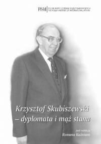 Krzysztof Skubiszewski - dyplomata i mąż stanu - Roman Kuźniar