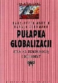 Pułapka globalizacji: atak na demokrację i dobrobyt