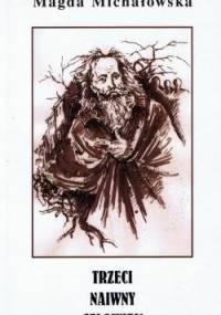 Trzeci naiwny człowiek - Magda Michałowska