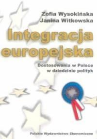 Integracja europejska. Dostosowania w Polsce w dziedzinie po - Zofia Wysokińska, Janina Witkowska
