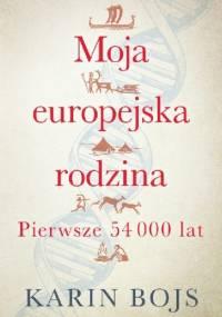 Moja europejska rodzina. Pierwsze 54 000 lat - Karin Bojs
