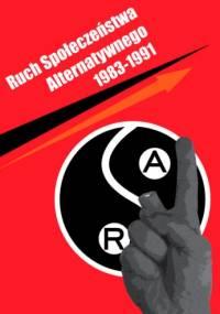 Ruch Społeczeństwa Alternatywnego 1983-1991 - praca zbiorowa