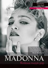 Madonna. Królowa muzyki pop - Eddi Fiegel, Daryl Easlea