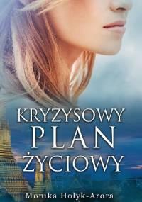 Kryzysowy plan życiowy - Monika Hołyk-Arora