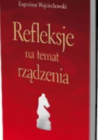 Refleksje na temat rządzenia - Eugeniusz Wojciechowski