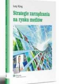 Strategie zarządzania na rynku mediów. - Lucy Kung