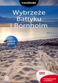 Wybrzeże Bałtyku i Bornholm. Travelbook. Wydanie 2 - Magdalena Bażela