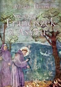Święty Franciszek z Asyżu - Adrian House