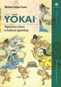 Yōkai. Tajemnicze stwory w kulturze japońskiej - Michael Dylan Foster