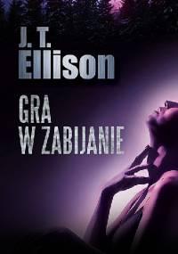 Gra w zabijanie - J.T. Ellison