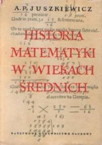 Historia Matematyki w Wiekach Średnich - Adol'f Pavlovič Ûskevič