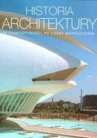 Historia architektury. Od starożytności po czasy współczesne - Barbara Borngasser