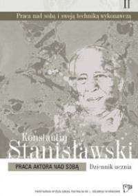 Praca aktora nad sobą - Konstantin Stanisławski