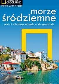 Morze Śródziemne. Porty i największe atrakcje w ich sąsiedztwie. Przewodnik National Geographic - praca zbiorowa