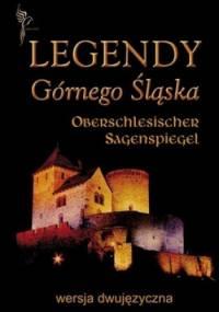 Legendy Górnego Śląska. Rys historii oraz kultury ludowej