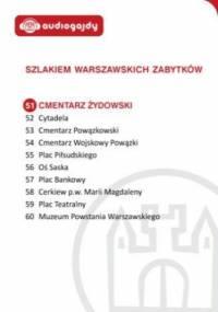 Cmentarz Żydowski. Szlakiem warszawskich zabytków - Ewa Chęć