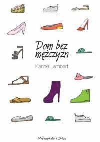Dom bez mężczyzn - Karine Lambert