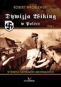 """Dywizja """"Wiking"""" w Polsce - Robert Wróblewski"""