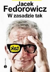 W zasadzie tak - Jacek Fedorowicz