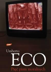 Pięć pism moralnych - Umberto Eco