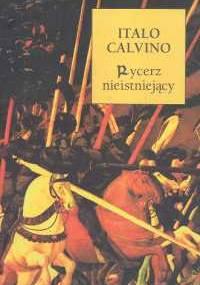Rycerz Nieistniejący - Italo Calvino