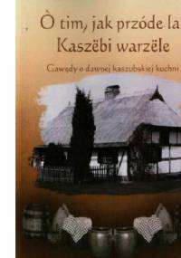 Gawędy o dawnej kaszubskiej kuchni - Wiesława Niemiec