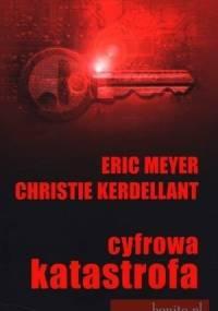 Cyfrowa Katastrofa - Eric A. Meyer, Christie Kerdellant