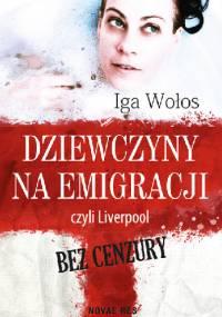 Dziewczyny na emigracji, czyli Liverpool bez cenzury - Iga Wołos