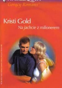 Na jachcie z milionerem - Kristi Gold