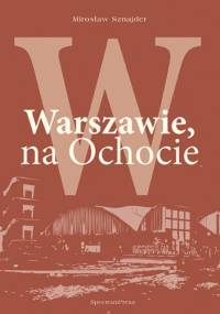 W Warszawie, na Ochocie - Mirosław Sznajder
