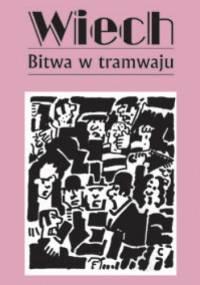 Bitwa w tramwaju - Stefan Wiechecki