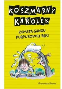Koszmarny Karolek. Zemsta Gangu Purpurowej Ręki - Francesca Simon