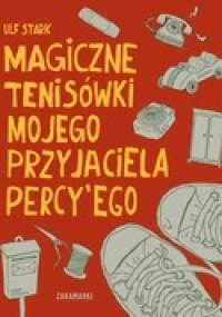 Magiczne tenisówki mojego przyjaciela Percy'ego - Ulf Stark