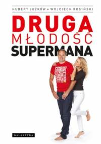 Druga młodość supermana - Hubert Juźków, Wojciech Rosiński