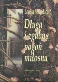 Długa i zgubna pogoń miłosna - Louisa May Alcott