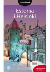 Estonia i Helsinki. Travelbook. Wydanie 1 - Joanna Felicja Bilska, Andrzej Kłopotowski