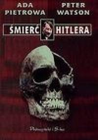 Śmierć Hitlera - Peter Watson, Ada Pietrowa
