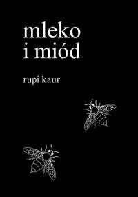 Mleko i miód - Rupi Kaur