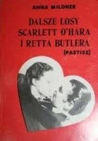Dalsze losy Scarlett O'Hara i Retta Butlera - Anna Mildner